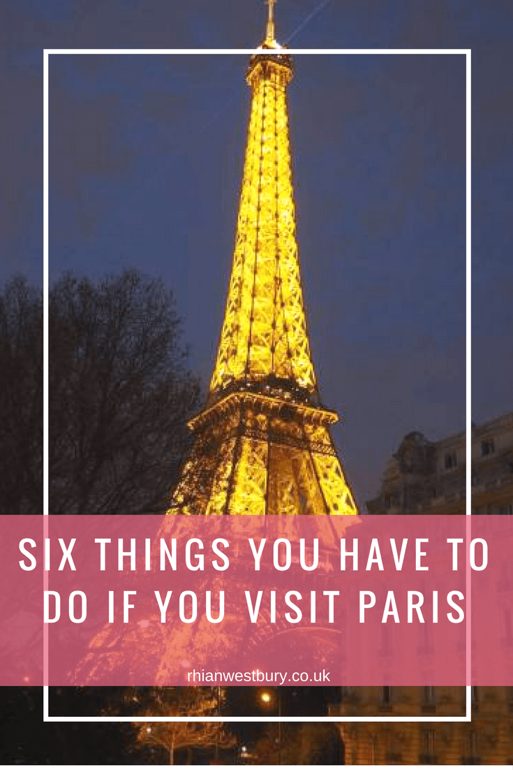Here are 6 things you have to do if you visit Paris!