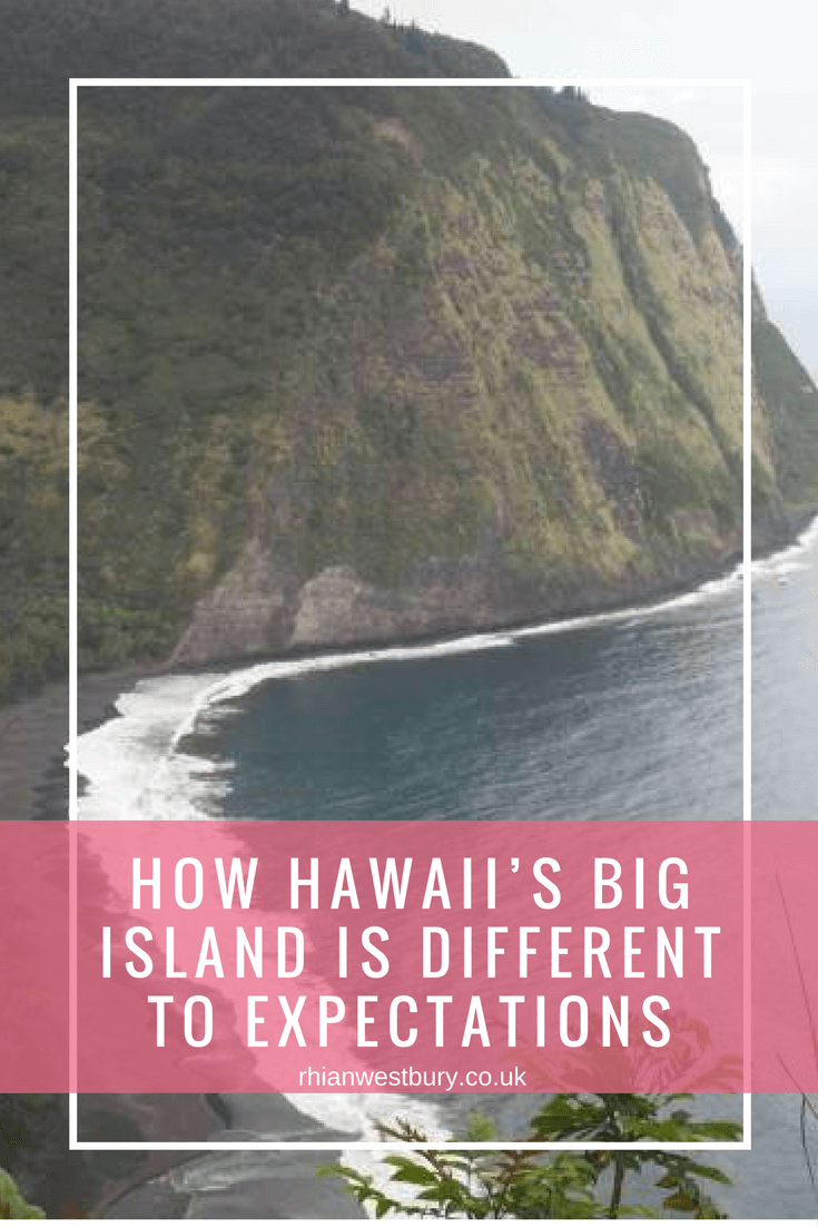 My expectations of Hawaii's big island were wrong, here is how it's different