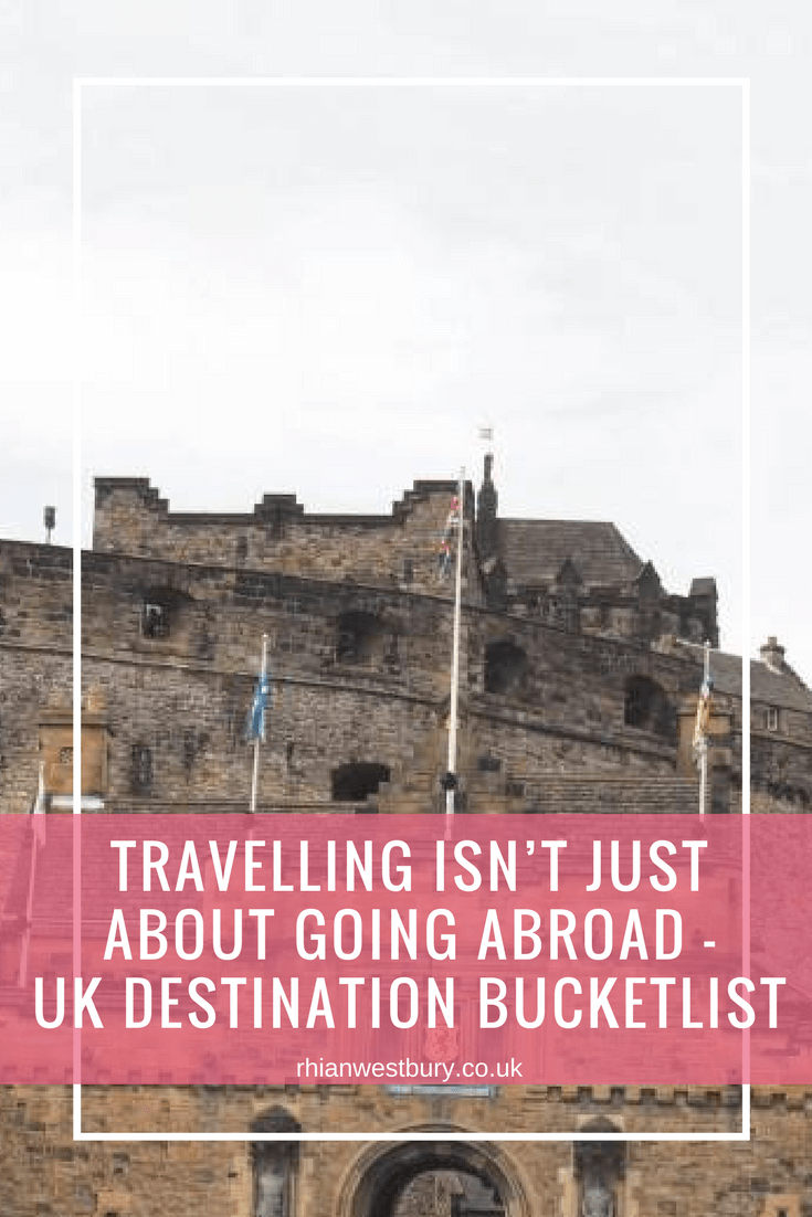 I often get asked where I am flying too, but Travelling Isn't Just About Going Abroad, here is my UK Destination Bucketlist