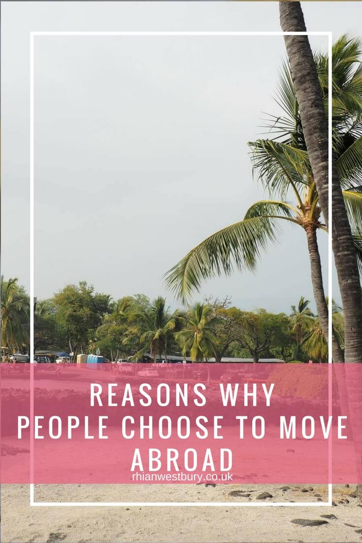Reasons Why People Choose To Move Abroad