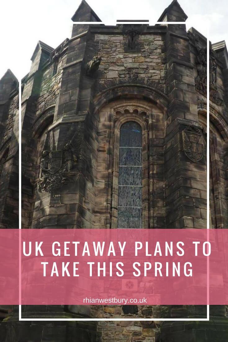UK Getaway Plans To Take This Spring