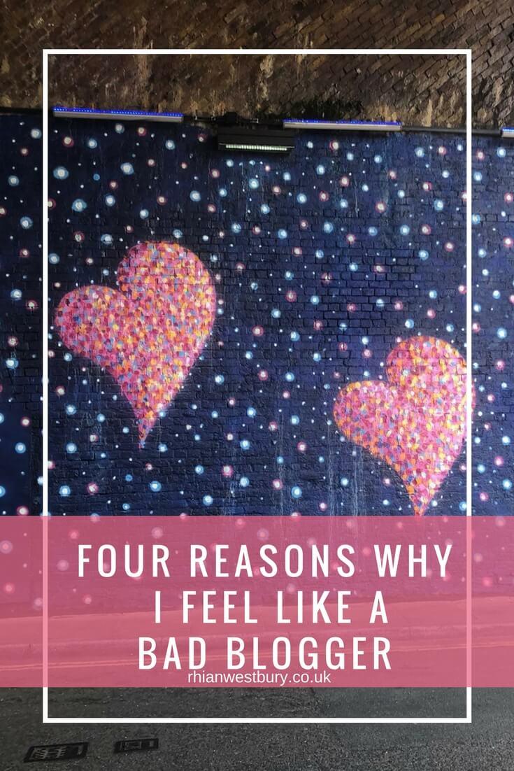Four Reasons Why I Feel Like A Bad Blogger