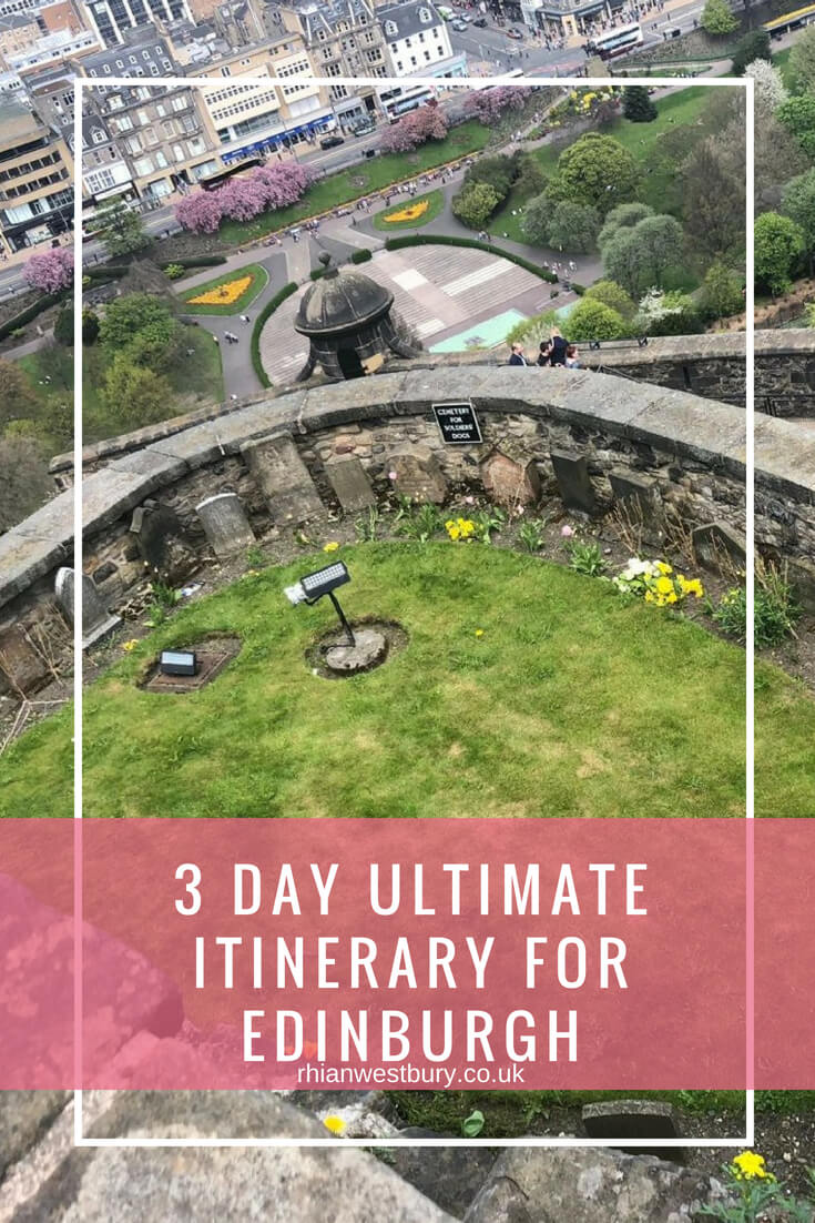 3 Day Ultimate Itinerary For Edinburgh