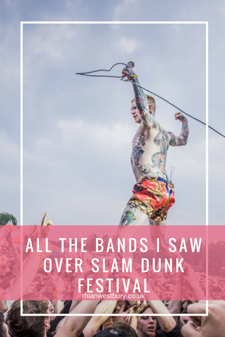 All The Bands I Saw Over Slam Dunk Festival. I went to both Leeds and Hatfield dates so check out everyone I saw
