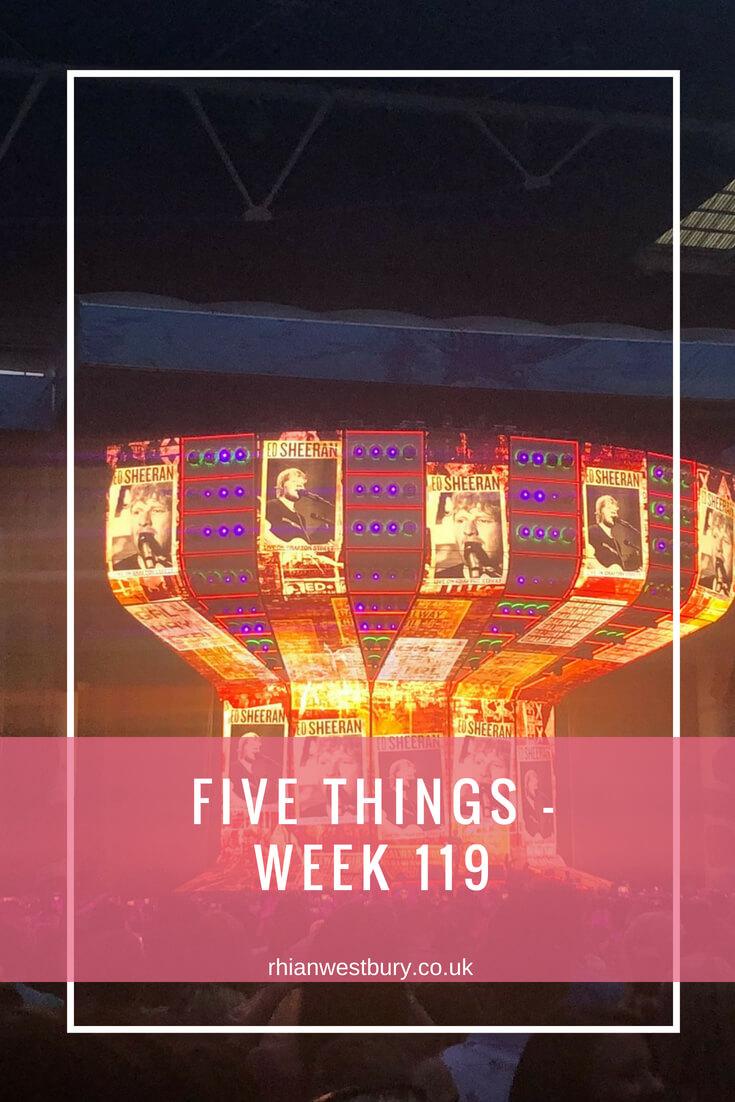 Five Things - Week 119
