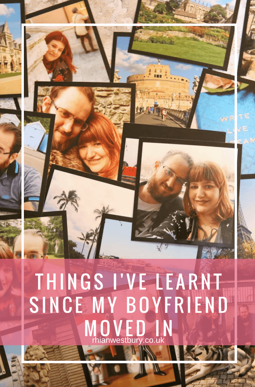 Things I've learnt since my boyfriend moved in