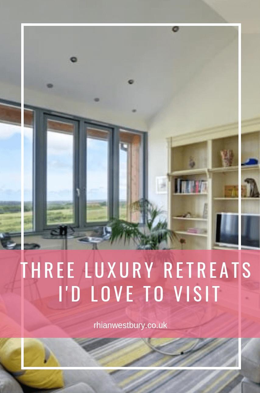 Three luxury retreats I'd love to visit