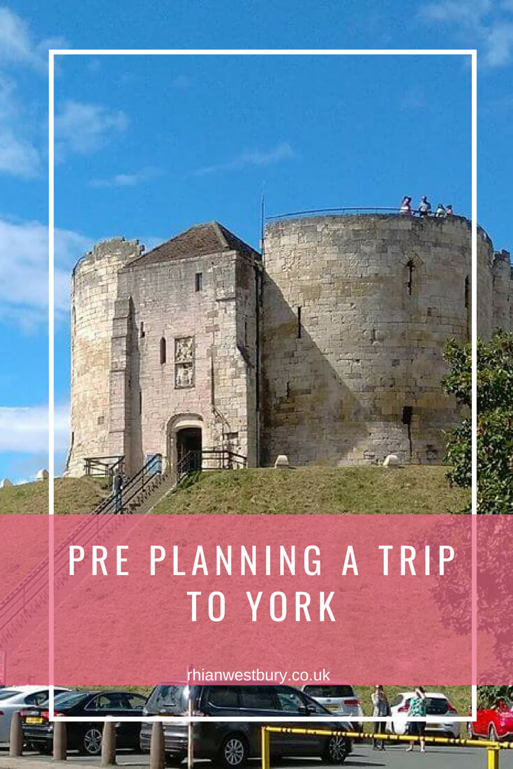Pre Planning A Trip To York