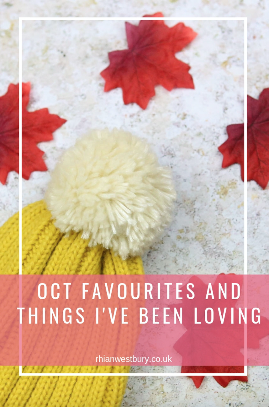 Oct favourites and things I've been loving this month