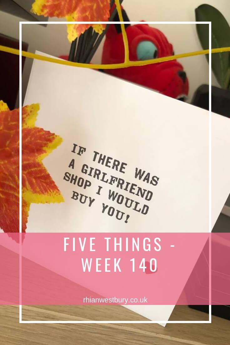 Five Things - Week 140
