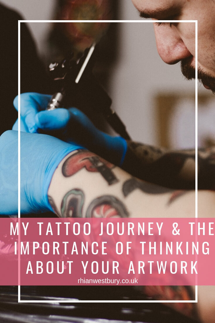 My Tattoo Journey And The Importance Of Thinking About Your Artwork